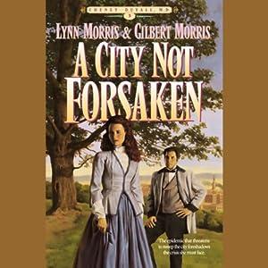 A City Not Forsaken | [Lynn Morris, Gilbert Morris]