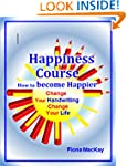 Happiness Course: How to Become Happi...