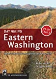Day Hiking: Eastern Washington Kettles-Selkirks Columbia Plateau Blue Mountains