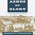 Ashes of Glory: Richmond at War (       UNABRIDGED) by Ernest B. Furgurson Narrated by Joel Richards