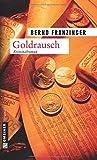 Goldrausch. Tannenbergs zweiter Fall (Kriminalromane im GMEINER-Verlag)