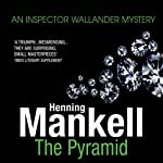 The Pyramid (       UNABRIDGED) by Henning Mankell Narrated by Sean Barrett