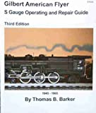 COMPLETE & UNABRIDGED - AMERICAN FLYER S GAUGE MODEL TRAINS REPAIR & SERVICE MANUAL - GUIDE - THE BEST AVAILABLE - GILBERT - MODEL RAILROAD