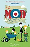 A la Mod: My So-Called Tranquil Family Life in Rural France (English Edition)