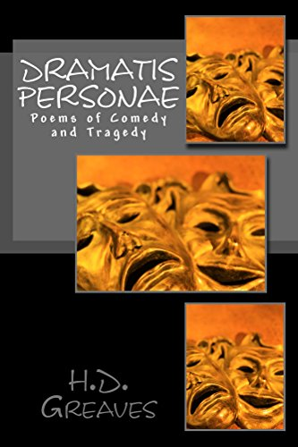 H.D. Greaves - Dramatis Personae: Poems of Comedy and Tragedy
