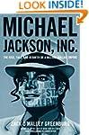 Michael Jackson, Inc.: The Rise, Fall...