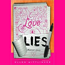 Love & Lies: Marisol's Story (       UNABRIDGED) by Ellen Wittlinger Narrated by Anne Marie Lee