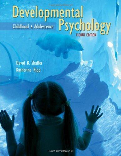 Developmental Psychology : Childhood and Adolescence , Eighth Edition