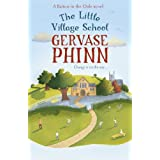 The Little Village School: A Little Village School Novel (Barton-In-The-Dale)by Gervase Phinn