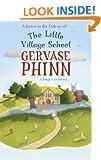 The Little Village School: A Little Village School Novel (Barton-In-The-Dale Book 1)