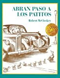 Abran Paso A Los Patitos (Make Way For The Ducklings) (Turtleback School & Library Binding Edition) (Picture Puffins) (Spanish Edition) (0613017048) by McCloskey, Robert