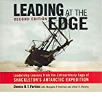 img - for Leading at the Edge: Leadership Lessons from the Extraordinary Saga of Shackleton's Antarctic Expedition (CD-Audio) - Common book / textbook / text book