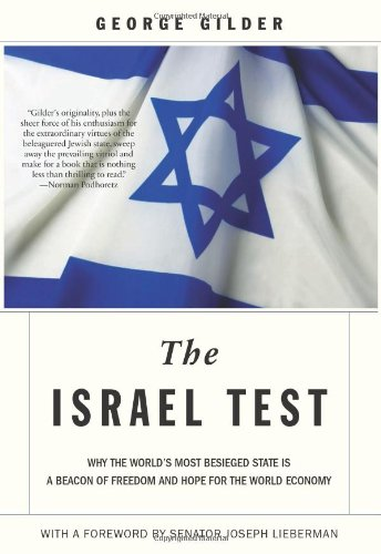 The Israel Test: Why the World's Most Besieged State is a Beacon of Freedom and Hope for the World Economy PDF