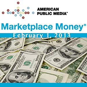 Marketplace Money, February 01, 2013
