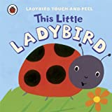 Lucy Lyes This Little Ladybird: Ladybird Touch and Feel (Touch & Feel)