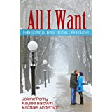 51UmfFyLy0L. SL160 OU01 SS160  All I Want (Three Holiday Romances) (Kindle Edition)