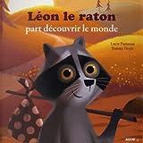 LEON LE RATON PART DECOUVRIR LE MONDE (MES PTITS ALBUMS)