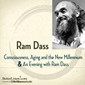 Consciousness, Aging, and the New Millennium and An Evening with Ram Dass | [Ram Dass]
