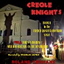 Creole Knights Audiobook by Roland Yeomans Narrated by Charlie James