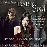 Dark Soul: Half-Blood Princess, Book 4 | Magen McMinimy