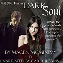 Dark Soul: Half-Blood Princess, Book 4 (       UNABRIDGED) by Magen McMinimy Narrated by Carly Robins