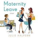 Maternity Leave: A Novel
