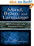 Mind, Brain, and Language: Multidisci...