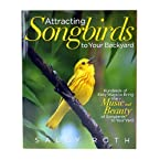 Attracting Songbirds to Your Backyard Book