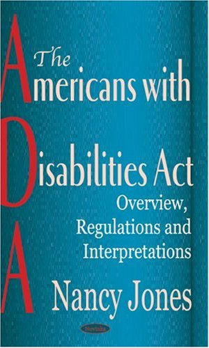 The Americans With Disabilities Act (Ada): Overview, Regulations and Interpretations - Nova Science Pub Inc - 1590336631 - ISBN:1590336631