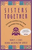 img - for Sisters Together: Lessons Learned That Have Anchored Our Souls book / textbook / text book