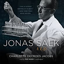 Jonas Salk: A Life (       UNABRIDGED) by Charlotte DeCroes Jacobs Narrated by Pam Ward