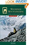 NOLS Wilderness Mountaineering, 3rd E...