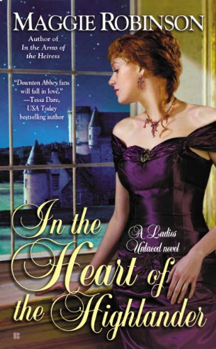 In the Heart of the Highlander (A Ladies Unlaced Novel) by Maggie Robinson