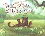When I Met the Wolf Girls (0618605673) by Noyes, Deborah
