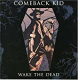 Wake the Dead Comeback Kid