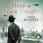 Sleep in Peace Tonight | James MacManus