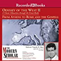 The Modern Scholar: Odyssey of the West II: A Classic Education through the Great Books: From Athens to Rome and the Gospels  by Timothy Shutt, Kim J. Hartswick, Joel F. Richeimer, Lawrence H. Schiffman Narrated by  uncredited