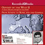 The Modern Scholar: Odyssey of the West II: A Classic Education through the Great Books: From Athens to Rome and the Gospels | Timothy Shutt,Kim J. Hartswick,Joel F. Richeimer,Lawrence H. Schiffman