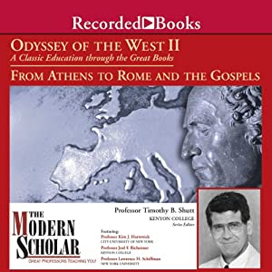 The Modern Scholar: Odyssey of the West II: A Classic Education through the Great Books: From Athens to Rome and the Gospels Lecture