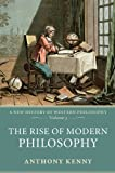 The Rise of Modern Philosophy: A New History of Western Philosophy, Volume 3: New History of Western Philosophy v. 3