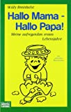 Hallo Mama - Hallo Papa (3404600398) by Willy Breinholst