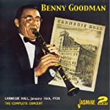 Benny Goodman: The Complete Concert, Carnegie Hall, 1938 ~ Benny Goodman
