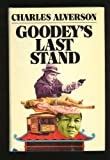 Goodey's last stand (Midnight novel of suspense) (0395206723) by Alverson, Charles E