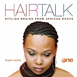 "Hairtalk: Stylish Braids from African Rootsvon ""Duyan James"""