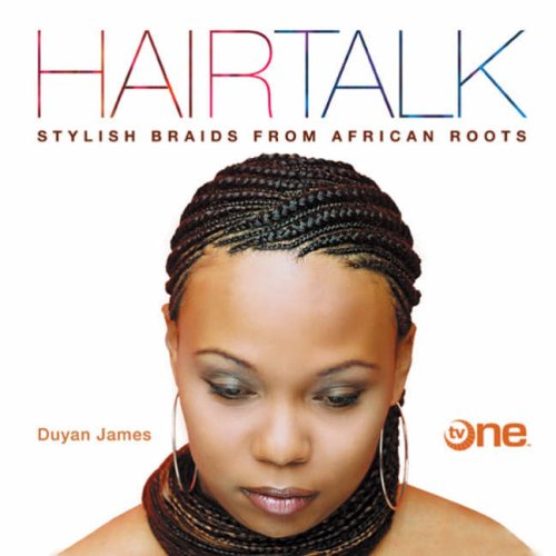 Hairtalk: Stylish Braids from African Roots: Duyan James