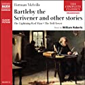 Bartleby the Scrivener and Other Stories (       UNABRIDGED) by Herman Melville Narrated by William Roberts