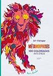 M�TAMORPHOSES : 100 COLORIAGES ANTI-S...