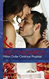 Million Dollar Christmas Proposal (Mills & Boon Hardback Romance)