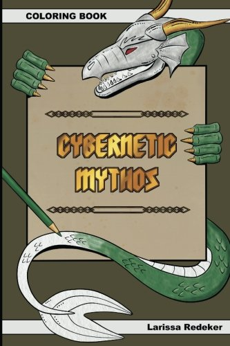 Cybernetic Mythos: Coloring book for adults [Redeker, Larissa] (Tapa Blanda)