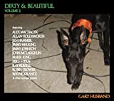 Dirty & Beautiful, Volume 2 by Gary Husband (2012-02-21)